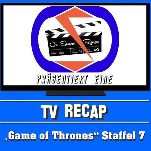 """On Screen: Recap - GoT 7.3 """"The Queens Justice"""" & 7.4 """"The Spoils Of War"""" (German/Deutsch)"""