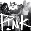 Pink (P!nk) - What About Us