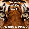 Survivor - Eye Of The Tiger (Dj Ham H Remix)