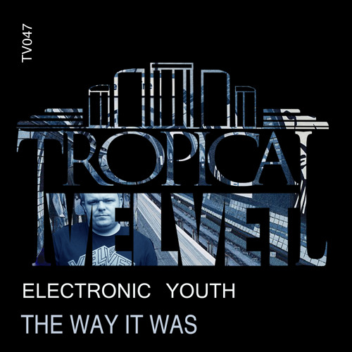 ELECTRONIC YOUTH - THE WAY IT WAS (CLIP)