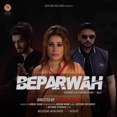 Beparwah | Aryan Khan , Naseebo Lal Featuring BILLY | 2017