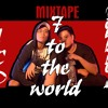 Track 1 : 7 to the world ( Mixtape : 7 To The world )