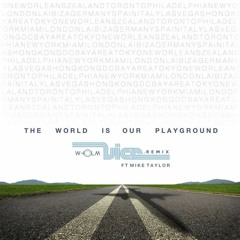 Vice - World Is Our Playground (Feat. Mike Taylor) (Wholm Remix)