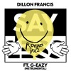 Dillon Francis Say Less (feat. G - Eazy) (Instrumental)