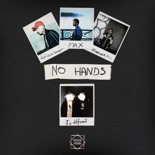 it's different x Forever M.C. - No Hands (feat. blackbear & MAX)