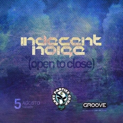 Indecent Noise - Open To Close @ Live at Groove, Buenos Aires (05.08.17)