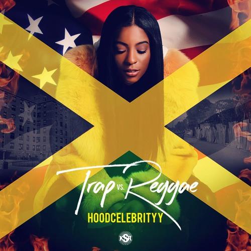 Trap vs Reggae - HoodCelebrityy