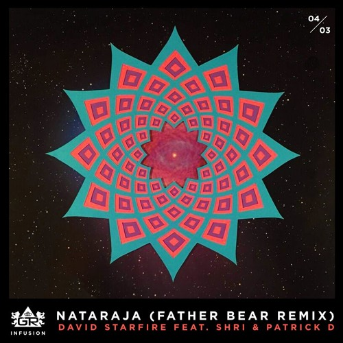 David Starfire - Nataraja (ft. Shri & Patrick D) (Father Bear Remix)