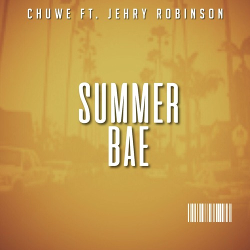 Chuwe ft. Jehry Robinson - Summer Bae