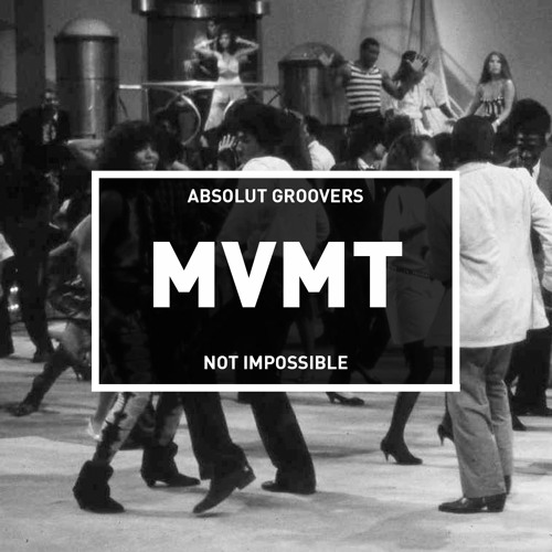 Absolut Groovers - Not Impossible (Original Mix) [MVMT]