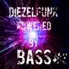 DiezelPunk Powered By Bass #3(TRACKLIST IN DEC)