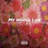 Young Chubberz x KmplxmuziK - My Whole Life