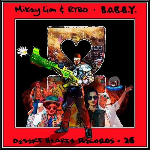 [DH026] Mikey Lion, RYBO - B.O.B.B.Y. [FREE DOWNLOAD]
