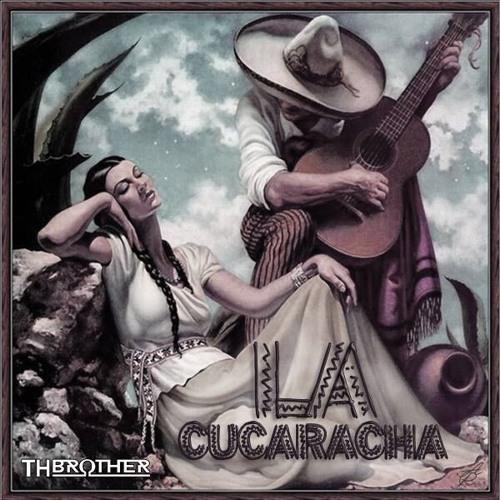 TH BROTHER - LA CUCARACHA  💢 FREE DOWNLOAD 💢