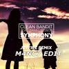 Clean Bandit ft. Zara Larsson - Symphony - Jetfire Remix (M4NC7 Edit)