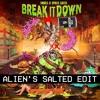 Snails & Space Laces - Break It Down [ALIEN'S SALTED EDIT] FREE DL