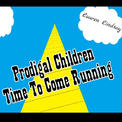 prodigal-children-time-to-come-running-christian-alternative-free-download