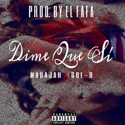 Marajah ft. Gol-D - Dime Que Sí