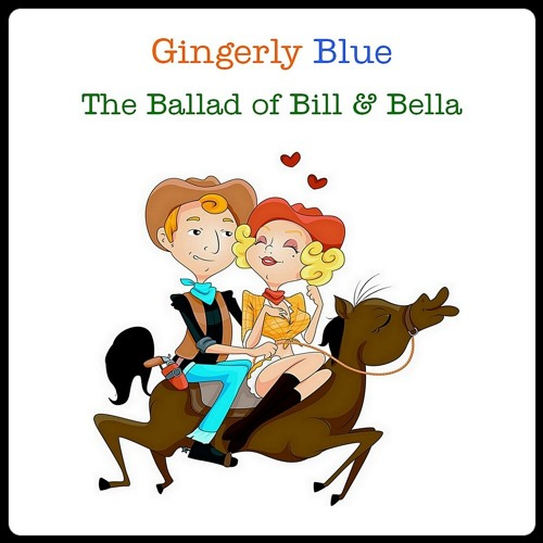 The Ballad Of Bill & Bella