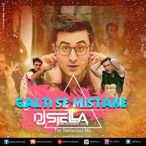 DJ STELLA - Galti Se Mistake_(The Stellacious Mix)