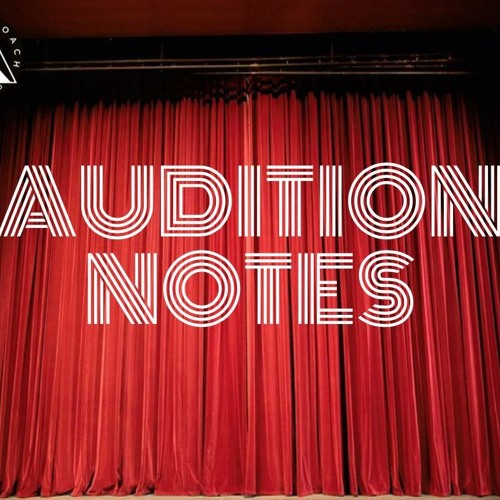Audition Notes Episode 1 - Choosing an Audition Speech