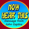 NOW HEAR THIS - music written by John Gajdos, that you have not been hearing