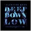 Valentino Khan - Deep Down Low(HardHunger Remix)