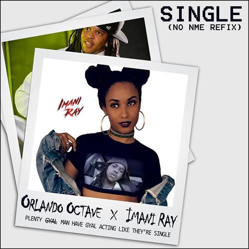 ORLANDO OCTAVE X NO NME - SINGLE Refix (Feat. Imani Ray)
