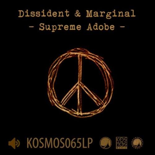 "Dissident & Marginal ""Supreme Adobe"" (from ""Kosmological Conspiracy LP"")"