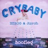 Melanie Martinez - Cry Baby (NEROG & Jizroh Bootleg) [FREE DOWNLOAD]