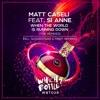 Matt Caseli Feat. Si Anne - When The World Is Running Down (Mart Radio Edit)