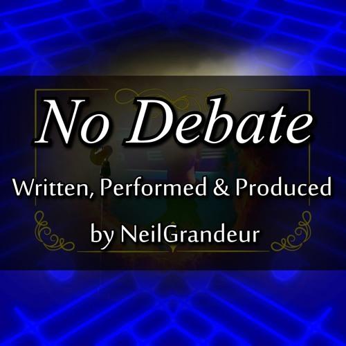 No Debate [Prod. NeilGrandeur]