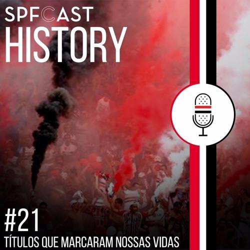 SPFCast #21 History - Títulos Que Marcaram Nossas Vidas