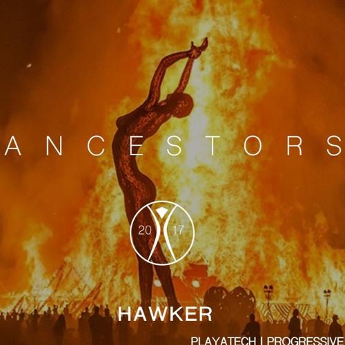Hawker - ANCESTORS Burning Man Mix 2017 (Playatech)