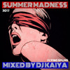 DJ KAIYA SUMMER MADNESS 2017 [EXCLUSIVE MIX]
