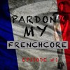 Pardon My Frenchcore Mixtape 1