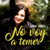 No voy a temer/ I will not fear