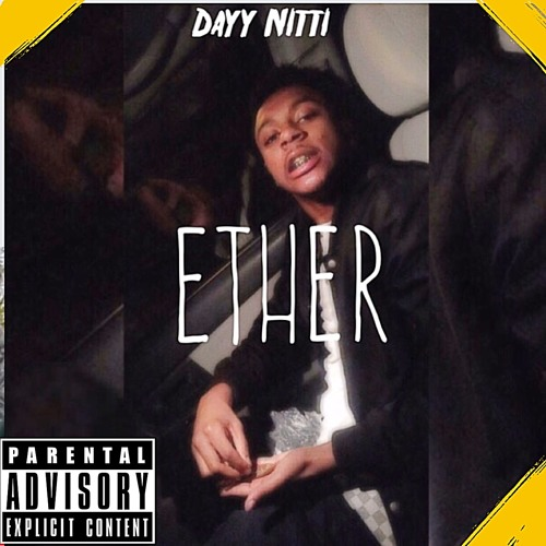 Dayy Nitti - ETHER