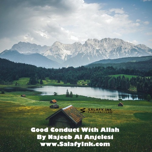 Good Conduct With Allah By Najeeb Al Anjelesi
