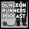 Dungeon Runners Podcast #11 - That's a cute fanny?! | ft. MrCreepyPasta, General Drowned, and Matt