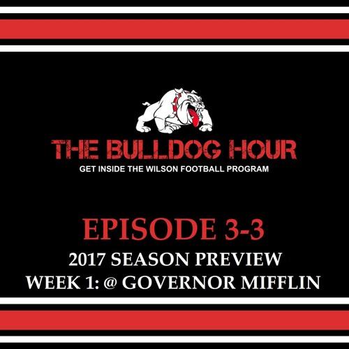 The Bulldog Hour, Episode 3-3: Mifflin Preview (2017 Week 1)