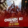 The G7 Remix - Chandi Ki Daal Par (2017 Mix) .mp3