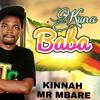 KINNAH (MR MBARE)-KUNA BABA VA MUGABE