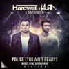 Hardwell & KURA x Anthony B - Police (Miguel Atiaz & Ferdinand Bootleg)