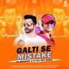 Galti Se Mistake (Dj Abhishek & Raj Roy Remix)