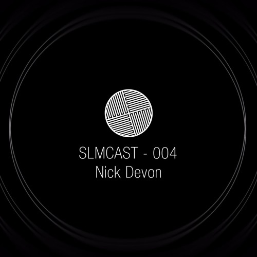 SLMCAST 004 - Nick Devon