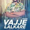 Vajje Lalkaare - Navdil Feat Jaz Buttar | Download High Quality Mp3 | Latest Punjabi Songs 2017