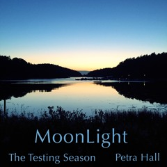Moonlight - The Testing Season & Petra Hall
