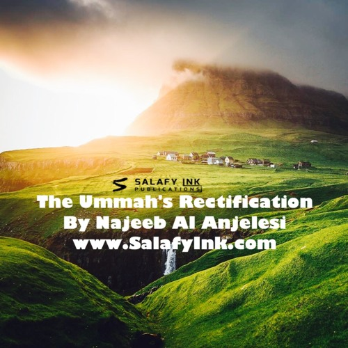 The Ummah's Rectification By Najeeb Al Anjelesi