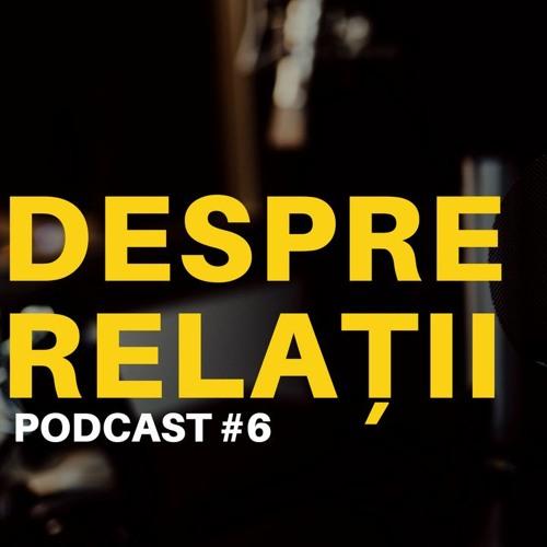 Despre relații - Podcast #6 Bucureștiul Tinerilor